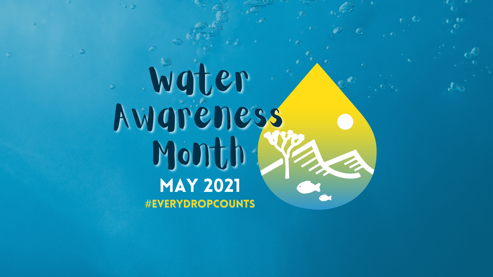 Every Drop Counts, and Not Just in the Month of May
